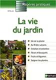 echange, troc Bénédicte Rullier - La vie du jardin