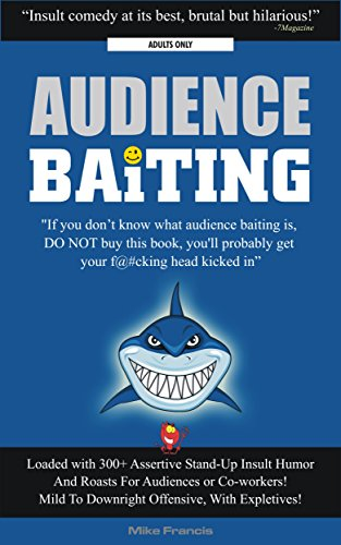 Audience Baiting: Insult Humour For Live Roasts, Co-Workers And Friends