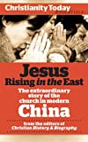 img - for Jesus Rising in the East: The Extraordinary Story of the Church in Modern China (Christianity Today Essentials) book / textbook / text book