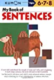 My Book of Sentences: Ages 6, 7, 8 (Kumon Workbooks)