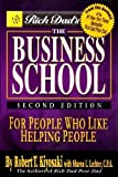 Rich Dad's The Business School: For People Who Like Helping People