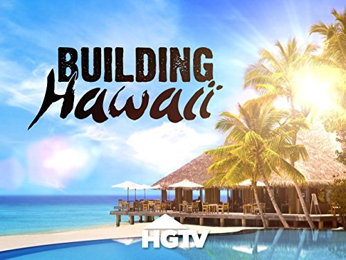 Building Hawaii Season 1