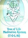 Tree of Life Meditation System (T.O.L.M.)