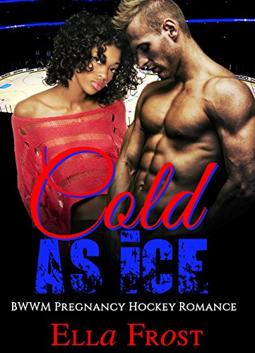 BWWM Romance: Contemporary Romance: Cold As Ice (Hockey Athlete Sports Romance) (Baby BWWM Alpha Male Romance) (Cold As Ice Book compare prices)