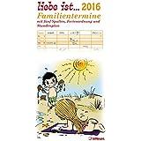 Liebe ist... 2016 - Familienplaner - mit 5 Spalten- Stundenplänen - Ferienordnung - 23 x 48 cm