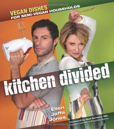 Kitchen Divided: Vegan Dishes for Semi-Vegan Households by Ellen Jaffe Jones