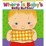 Where Is Baby's Belly Button? A Lift-the-Flap Book ~ Karen Katz