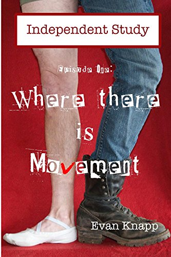ebook: Independent Study Episode 1, Where There is Movement (B00X35LFIU)