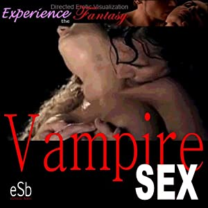Vampire Sex: Impossible Lovers for Women | [Essemoh Teepee]