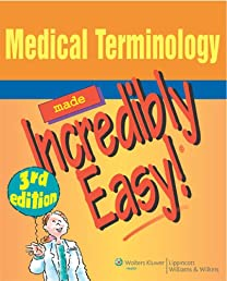 Medical Terminology Made Incredibly Easy! (Incredibly Easy! Series)