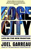 Edge City: Life on the New Frontier (0385424345) by Garreau, Joel