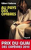 Au pays des ombres : Prix du quai des orf�vres 2010 (Policier)