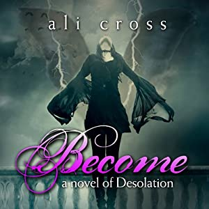 Become: Desolation #1 | [Ali Cross]