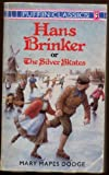 Hans Brinker, or the Silver Skates (Puffin Classics) (014035042X) by Mary Mapes Dodge