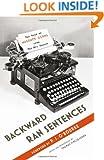 Backward Ran Sentences: The Best of Wolcott Gibbs from the New Yorker