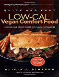 C., Alicia Simpson Quick and Easy Low-Cal Vegan Comfort Food (Quick and Easy (Experiment))