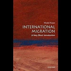 International Migration: A Very Short Introduction   [Khalid Koser]