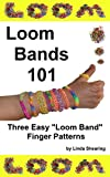 Loom Bands 101 - Three Loom Band Finger Patterns.: How To Make Loom Band Jewelry By Hand... No Loom Needed!