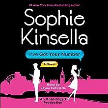 I've Got Your Number: A Novel Audiobook by Sophie Kinsella Narrated by Jayne Entwistle