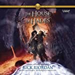 The House of Hades: The Heroes of Olympus, Book 4 (       UNABRIDGED) by Rick Riordan Narrated by Nick Chamian