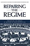 img - for Repairing the Regime: Preventing the Spread of Weapons of Mass Destruction book / textbook / text book