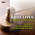 Brief Lives Series 4 (Afternoon Play) | Tom Fry