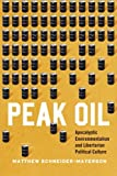 Peak Oil: Apocalyptic Environmentalism and Libertarian Political Culture