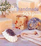 img - for Handmade Soap: A Practical Guide to Making Natural Soaps by Hill, Tatyana (1999) Hardcover book / textbook / text book