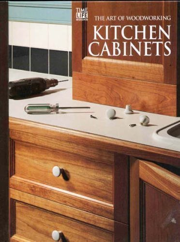 Kitchen Cabinets (Art of Woodworking)