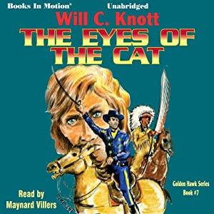 The Eyes of the Cat: Golden Hawk Series, Book 7 | [Will C. Knott]