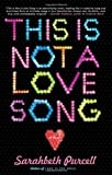 Sarahbeth Purcell This Is Not a Love Song