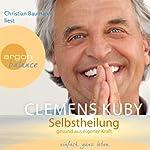 Selbstheilung: Gesund aus eigener Kraft | Clemens Kuby