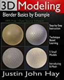 3D Modeling: Blender Basics by Example
