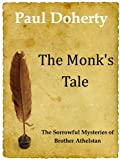 The Monk's Tale (A Brother Athelstan Short Mystery) (The Sorrowful Mysteries of Brother Athestan)