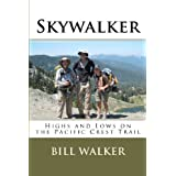 Skywalker: Highs and Lows on the Pacific Crest Trail ~ Bill Walker