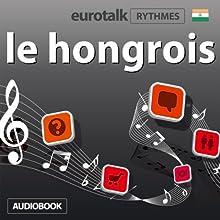 EuroTalk Rhythmes le hongrois | Livre audio Auteur(s) :  EuroTalk Ltd Narrateur(s) : Sara Ginac