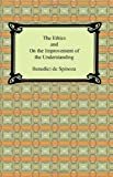 img - for The Ethics and On the Improvement of the Understanding book / textbook / text book