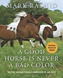 A Good Horse Is Never a Bad Color: Tales of Training through Communication and Trust