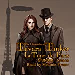 LeTour de Paris: The Chronicles of Tavara Tinker Book 1 | Sharon Skinner,Bob Nelson