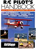 R/C Pilot's Handbook: Basic to Advanced Flying Techniques from the Pros: Basic to Advanced Flying Techniques from the Pros