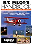 img - for R/C Pilot's Handbook: Basic to Advanced Flying Techniques from the Pros: Basic to Advanced Flying Techniques from the Pros book / textbook / text book