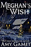 Meghan's Wish (Love and Danger, Book 4)