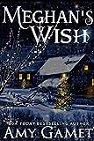Meghans Wish (Love and Danger, Book 4)