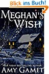 Meghan's Wish (Love and Danger Book 4...