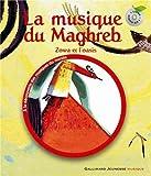 [La ]musique du Maghreb : Zowa et l'oasis