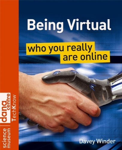 Being Virtual: Who You Really Are Online (Science Museum TechKnow Series)