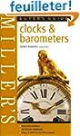 Miller's Buyer's Guide: Clocks & Baro...