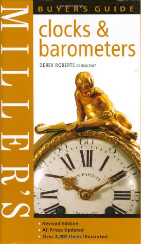 Miller's Buyer's Guide: Clocks & Barometers