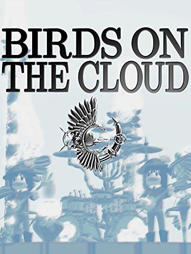 BIRDS ON THE CLOUD