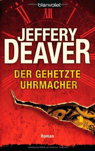 Buchseite und Rezensionen zu 'Der gehetzte Uhrmacher' von Jeffery Deaver
